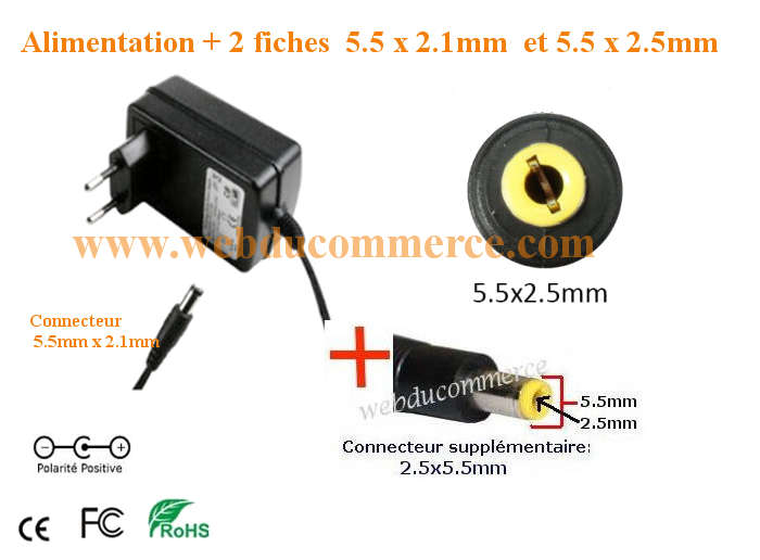 Alimentation  | 5V 1A ou 1000mA 5 Watt + embout 5.5 x 2.5 mm